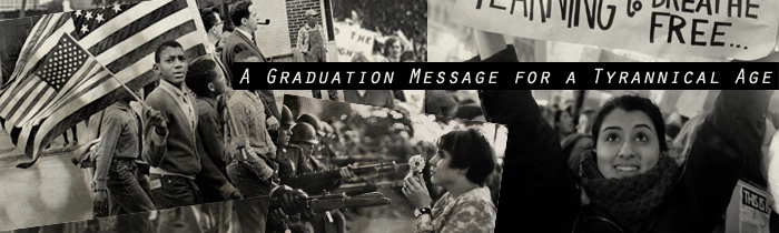 A Graduation Message for a Tyrannical Age