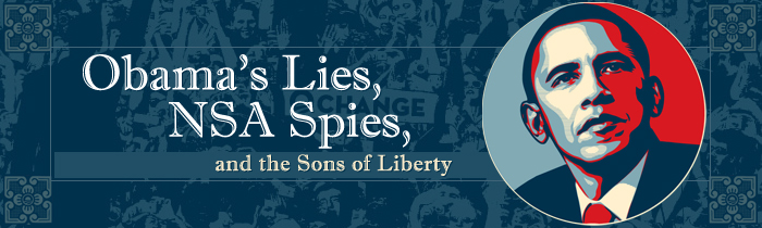 Obama's Lies, NSA Spies, and the Sons of Liberty