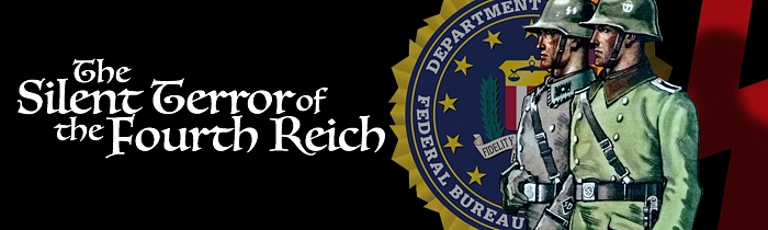 The FBI: The Silent Terror of the Fourth Reich
