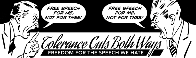 Tolerance Cuts Both Ways: Freedom for the Speech We Hate