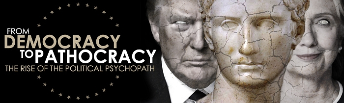 From Democracy to Pathocracy: The Rise of the Political Psychopath