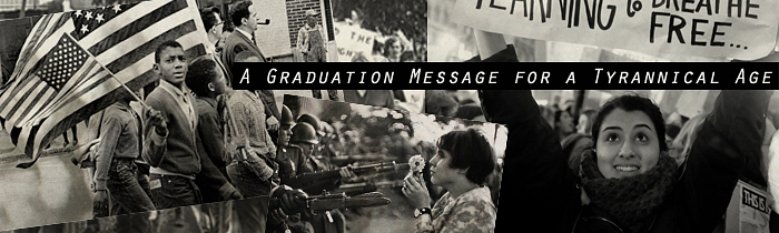 You Are the True Guardians of the Galaxy: A Graduation Message for a Tyrannical Age