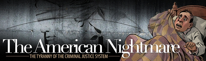 The American Nightmare: The Tyranny of the Criminal Justice System